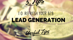 5 Tips to Refresh Your B2B Lead Generation