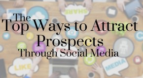 Top Ways to Attract Prospects Through Social Media