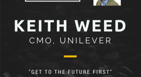 "CMO Spotlight: ""Get to the Future First"", says Keith Weed, CMO, Unilever"