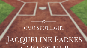 "CMO Spotlight: ""…Keep Fans Engaged"", says Jacqueline Parkes, CMO, Major League Baseball (MLB)"